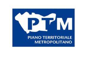 Adozione del Piano Territoriale Metropolitano (PTM)