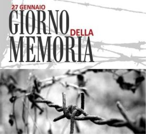 27 GENNAIO GIORNO DELLA MEMORIA – 10 FEBBRAIO GIORNO DEL RICORDO